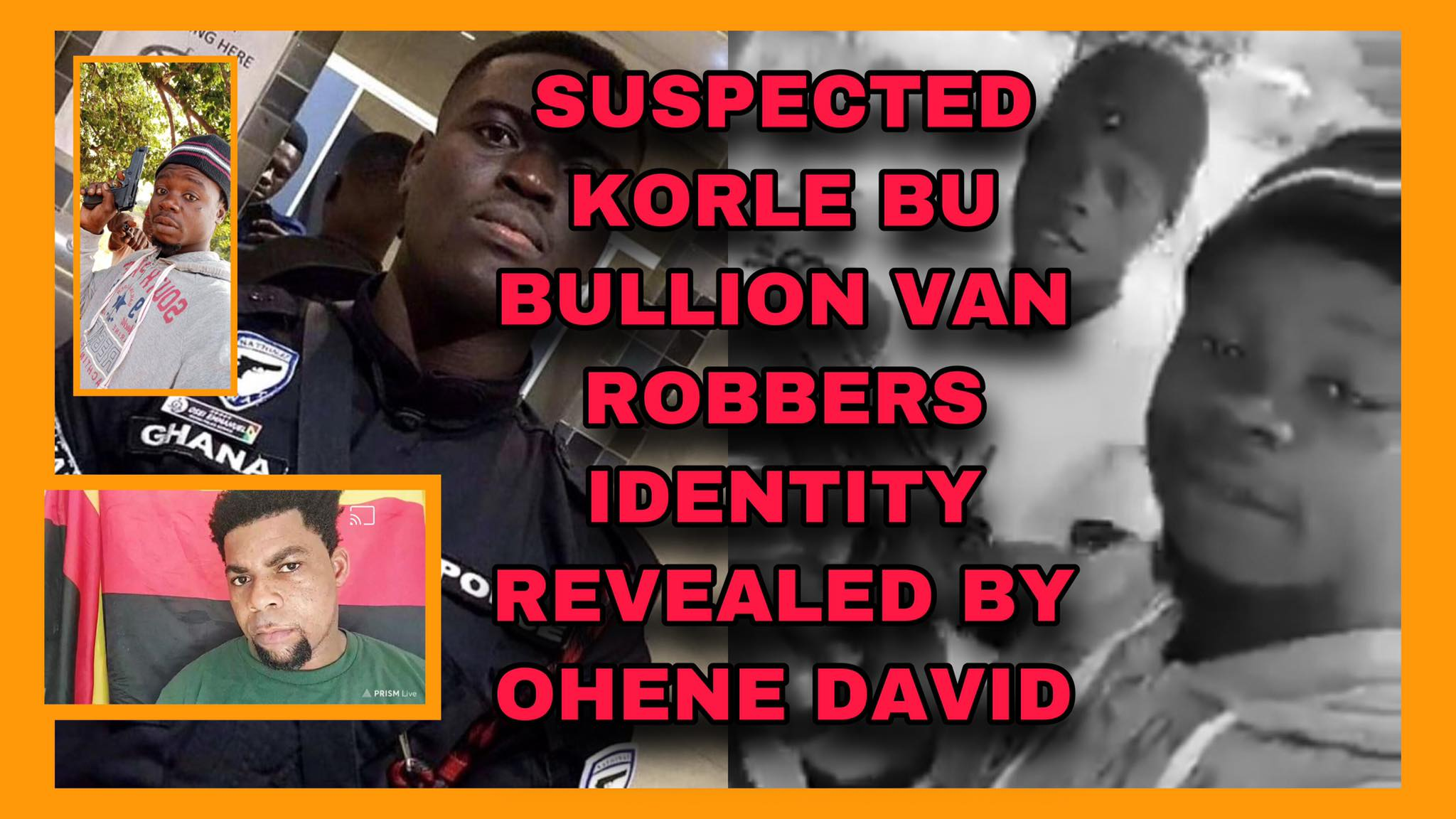 Identities Of Korle Bu Bullion Van Robbers Who Killed A Police Officer & A Lady Revealed